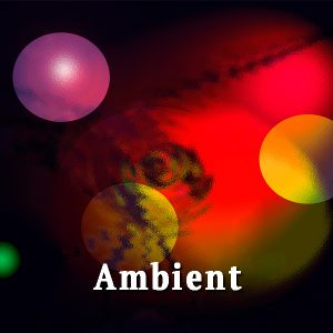 abstract, ambient