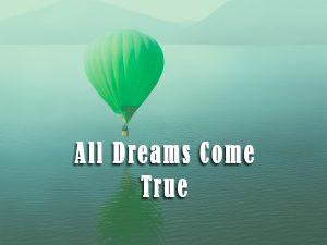 all-dreams-come-true