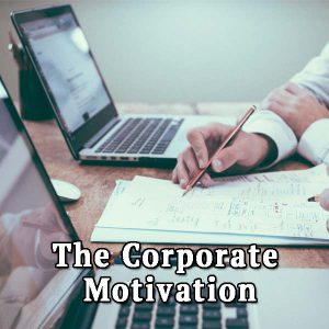 Corporate Motivation